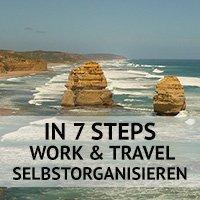 In 7 Schritten Work and Travel selbst organisieren